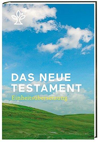 Das Neue Testament: Revidierte Einheitsübersetzung 2017 (Katholische Bibel übersetzung Neue)