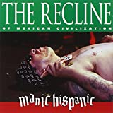 Songtexte von Manic Hispanic - The Recline of Mexican Civilization
