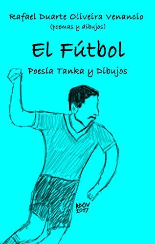 El Fútbol: Poesía Tanka y Dibujos por Rafael Duarte Oliveira Venancio