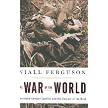 The War of the World: Twentieth-Century Conflict and the Descent of the West by Niall Ferguson (2006-09-21)