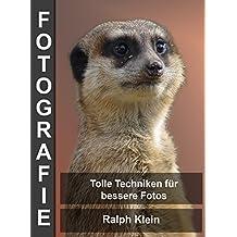Fotografie - Tolle Techniken für bessere Fotos: Autor Ralph Klein