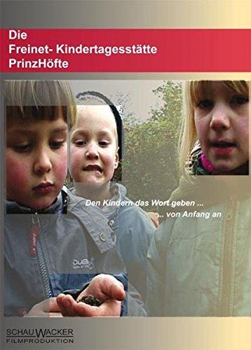 Die Freinet- Kindertagesstätte PrinzHöfte: Den Kindern das Wort geben ... von Anfang an