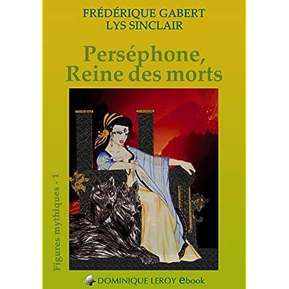 Perséphone, Reine des morts: Figures mythiques 1 (e-ros)
