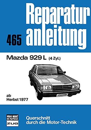 Mazda 929 L: ab Herbst 1977 / 4 Zylinder // Reprint der 12. Auflage 1981 (Reparaturanleitungen) (Herbst-scheinwerfer)