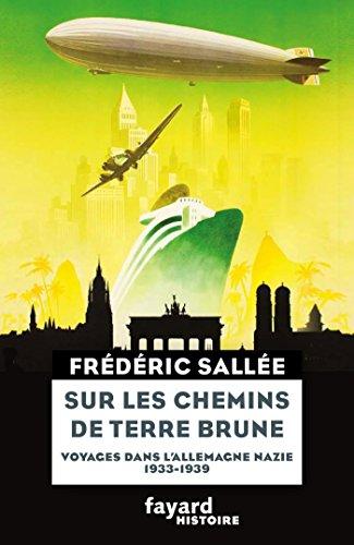 Sur les chemins de terre brune: Voyages en Allemagne nazie (1933-1939) par Frédéric Sallée