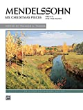 Best Alfred Of Mendelssohns - Mendelssohn -- Six Christmas Pieces, Op. 72 Review