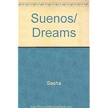 Suenos/ Dreams