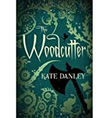 [(The Woodcutter)] [Author: Kate Danley] published on (December, 2012)