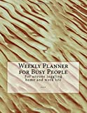 Weekly Planner for Busy People - Beach: Week to view planner for those juggling home and work life with one page for each