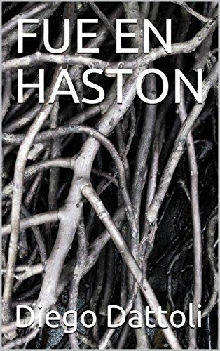 FUE EN HASTON por Diego  Dattoli