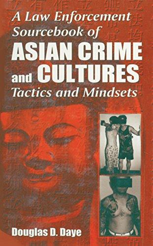 A Law Enforcement Sourcebook Of Asian Crime And Culturestactics And Mindsets por Douglas D. Daye