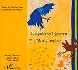L'aiguille de l'épervier : Bilingue moré-français (Contes des Quat)