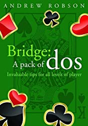 Bridge: A Pack of Dos & Dont's by Andrew Robson (2011-12-04)