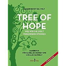 Tree of Hope: Handbuch für globales Denken und lokales Handeln