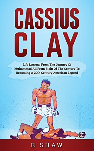 cassius-clay-life-lessons-from-the-journey-of-muhammad-ali-from-fight-of-the-century-to-becoming-a-2