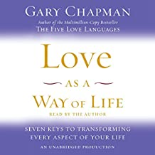 Love as a Way of Life: The Seven Secrets Behind Every Language of Love