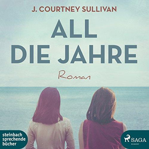 Buchseite und Rezensionen zu 'All die Jahre' von J. Courtney Sullivan