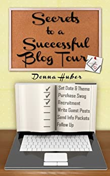 Secrets to a Successful Blog Tour by [Huber, Donna]