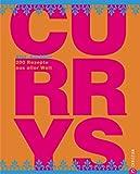 Currys: Curry ist nicht gleich Curry - über 200 Curry Rezepte aus Indien, Afrika, Kanada und mehr. Ein Kochbuch mit wertvollen Tipps und Informationen zu perfekten Curry Gewürzmischungen