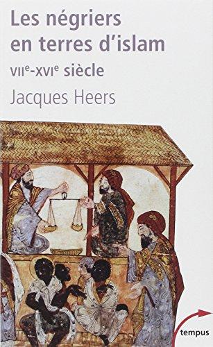 Les Negriers En Terre D'islam Viie-Xvie Siecle par Jacques Heers