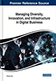 Managing Diversity, Innovation, and Infrastructure in Digital Business (Advances in Human Resources Management and Organizational Development)