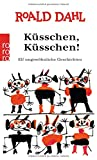 Küßchen, Küßchen! (Die Küsschen-Reihe, Band 1) - Roald Dahl