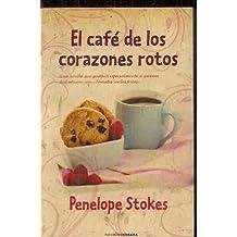 EL CAFE DE LOS CORAZONES ROTOS (NOVELA VERGARA)