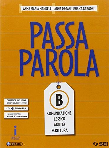 Passaparola. Vol. B: Comunicazione-lessico-abilit-scrittura. Con e-book. Con espansione online. Per la Scuola media