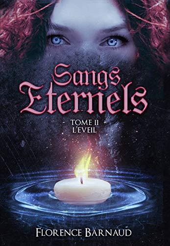 Sangs Éternels - Tome 2 : L'Eveil par  Florence BARNAUD