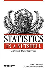 [(Statistics in a Nutshell : A Desktop Quick Reference)] [By (author) Sarah Boslaugh ] published on (August, 2008)
