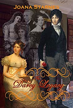 The Darcy Legacy: A Pride and Prejudice Variation by [Starnes, Joana]