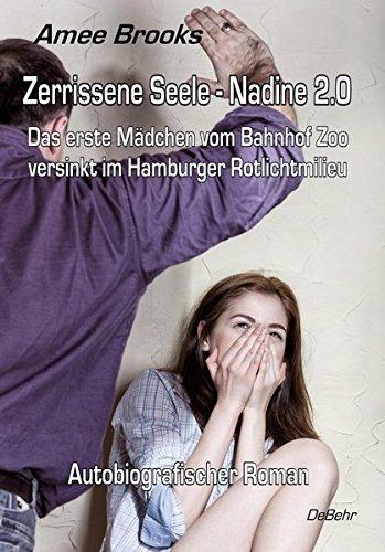 Buchcover Zerrissene Seele - Nadine 2.0 - Das erste Mädchen vom Bahnhof Zoo versinkt im Hamburger Rotlichtmilieu - Autobiografischer Roman