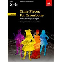 Time Pieces for Trombone, Volume 2: Music through the Ages in 2 Volumes: v. 2 (Time Pieces (ABRSM))