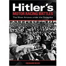 Hitler's Motor Racing Battles: The Silver Arrows under the Swastika by Eberhard Reuss (2008-11-01)