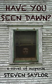 Have You Seen Dawn?: A Novel of Suspense (English Edition) di [Saylor, Steven]