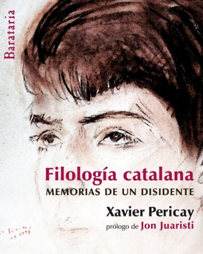 Filología catalana: Memorias de un disidente (Bárbaros) por Xavier Pericay