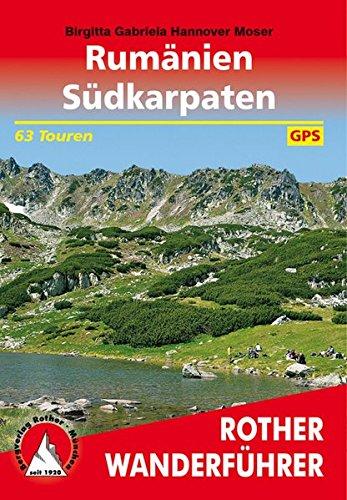 Rumänien – Südkarpaten: 63 Touren. Mit GPS-Daten (Rother Wanderführer)