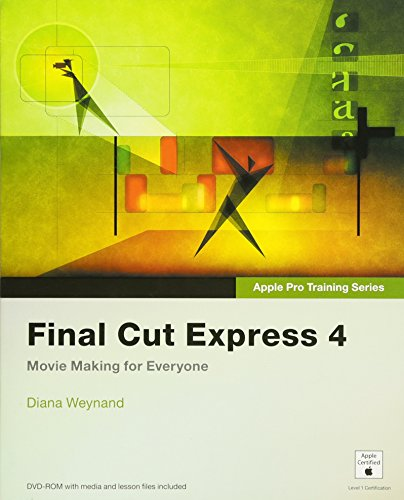 Final Cut Express 4, w. DVD-ROM (Apple Pro Training Series) (Final Cut Express 4)