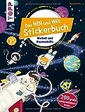 Das Hin-und-weg-Stickerbuch. Weltall und Raumschiffe: Mit 200 großen wiederablösbaren Stickern