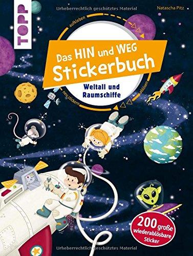 Das Hin-und-weg-Stickerbuch. Weltall und Raumschiffe: Mit 200 großen wiederablösbaren Stickern - Sticker Monster Aufkleber