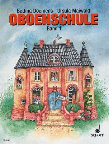Ursula Maiwald: Oboenschule Band 1, grundlegendes Lehrwerk für alle ab 10 Jahre (Musiknoten) Ursula Bands