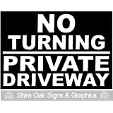 NO TURNING PRIVATE DRIVEWAY. BLACK SIGN, WHITE LETTERING. Size 1 All Weather Waterproof Rigid Plastic 300x210mm x 3mm Thickness (12 x 8 1/8 x 1/8 inches)[SIGNS]