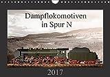 Dampflokomotiven in Spur N (Wandkalender 2017 DIN A4 quer): 13 Motive von Dampfloks in der Spur N (Monatskalender, 14 Seiten ) (CALVENDO Hobbys)