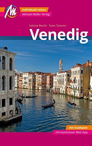 Venedig MM-City Reiseführer Michael Müller Verlag: Individuell reisen mit vielen praktischen Tipps und Web-App mmtravel.com
