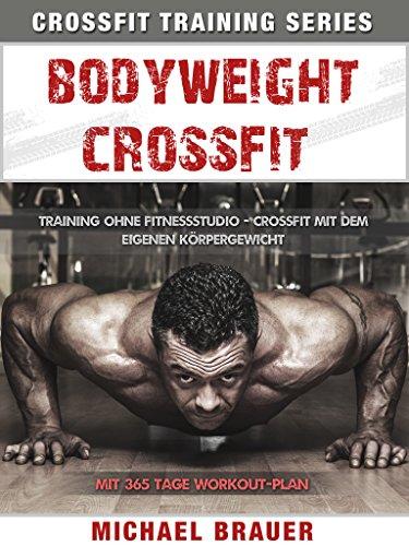 Buchseite und Rezensionen zu 'Bodyweight Crossfit: Crossfit mit dem eigenen Körpergewicht (Crossfit Training)' von Michael Brauer