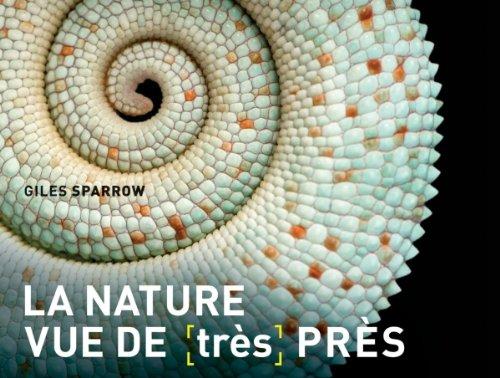 La Nature vue de (très) près par Giles Sparrow