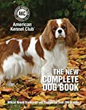 The New Complete Dog Book: Official Breed Standards and Profiles for Over 200 Breeds