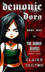 Demonic Dora: A Paranormal Comedy Series (The Demon Diaries Book 1)