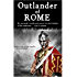 Outlander of Rome: A tale of the Ancient Roman Republic