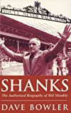 Image de Shanks: The Authorised Biography Of Bill Shankly (English Edition)